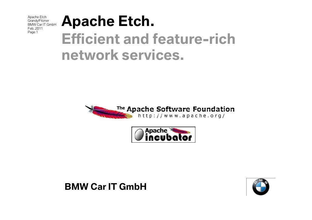 Apache Etch.Apache EtchGrandy/FitznerBMW Car IT GmbHFeb. 2011Page 1                  Efficient and feature-rich           ...