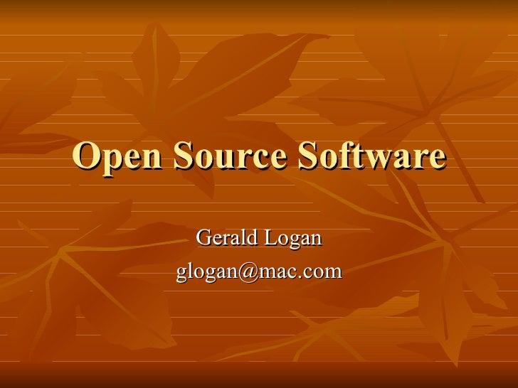 Open Source Software Gerald Logan [email_address]