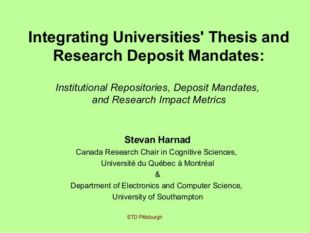 Integrating Universities' Thesis and Research Deposit Mandates: Institutional Repositories, Deposit Mandates, and Research...