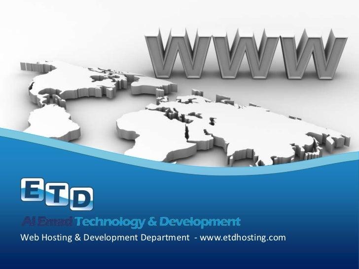 Web Hosting & Development Department  - www.etdhosting.com<br />