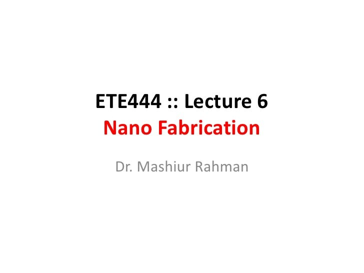 ETE444-lec6-nanofabrication.pptx