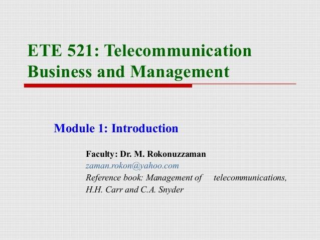 ETE 521: TelecommunicationBusiness and ManagementModule 1: IntroductionFaculty: Dr. M. Rokonuzzamanzaman.rokon@yahoo.comRe...