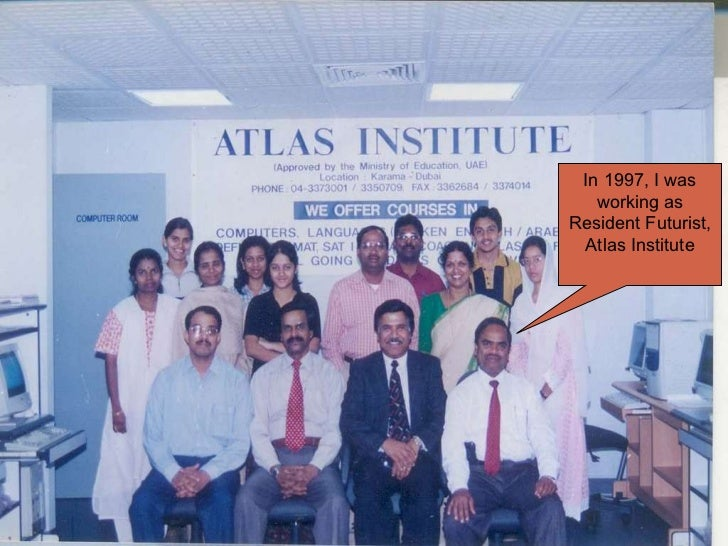 In 1997, I was working as Resident Futurist, Atlas Institute