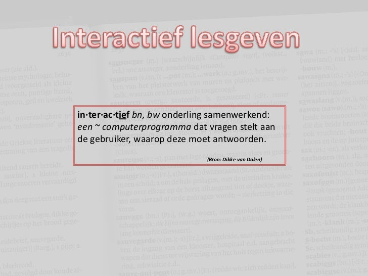 in·ter·ac·tief bn, bw onderling samenwerkend:een ~ computerprogramma dat vragen stelt aande gebruiker, waarop deze moet an...
