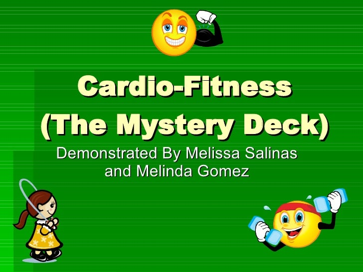 Cardio-Fitness (The Mystery Deck) Demonstrated By Melissa Salinas and Melinda Gomez