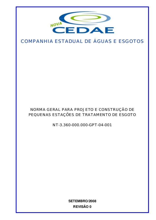 COMPANHIA ESTADUAL DE ÁGUAS E ESGOTOS   NORMA GERAL PARA PROJETO E CONSTRUÇÃO DE  PEQUENAS ESTAÇÕES DE TRATAMENTO DE ESGOT...