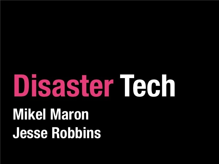 Disaster Tech Mikel Maron Jesse Robbins