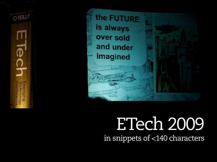 Etech '09 Summary