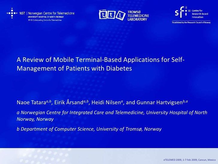 A Review of Mobile Terminal-Based Applications for Self- Management of Patients with Diabetes    Naoe Tataraa,b, Eirik Års...