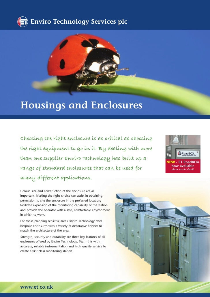 Enviro Technology Services plc     Housings and Enclosures   Choosing the right enclosure is as critical as choosing the r...