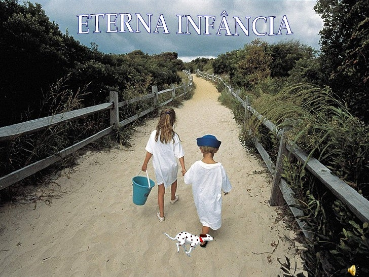 ETERNA INFÂNCIA - ETERNAL CHILDHOOD