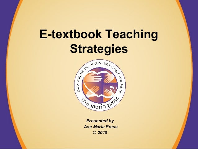 E-textbook Teaching Strategies Presented by Ave Maria Press © 2010
