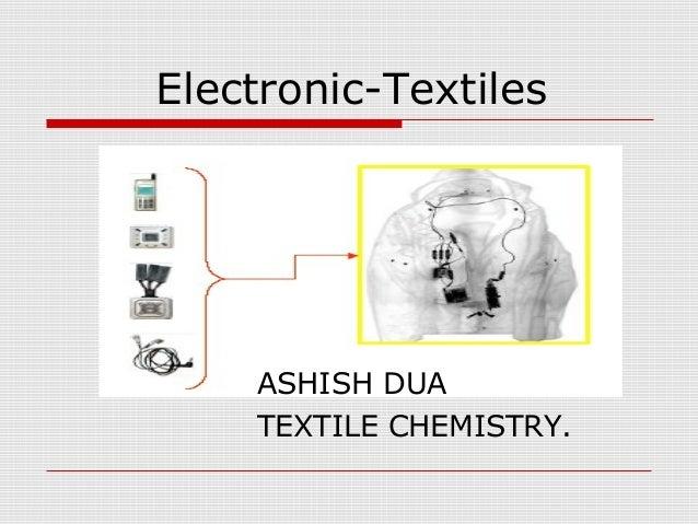 Electronic-Textiles    ASHISH DUA    TEXTILE CHEMISTRY.