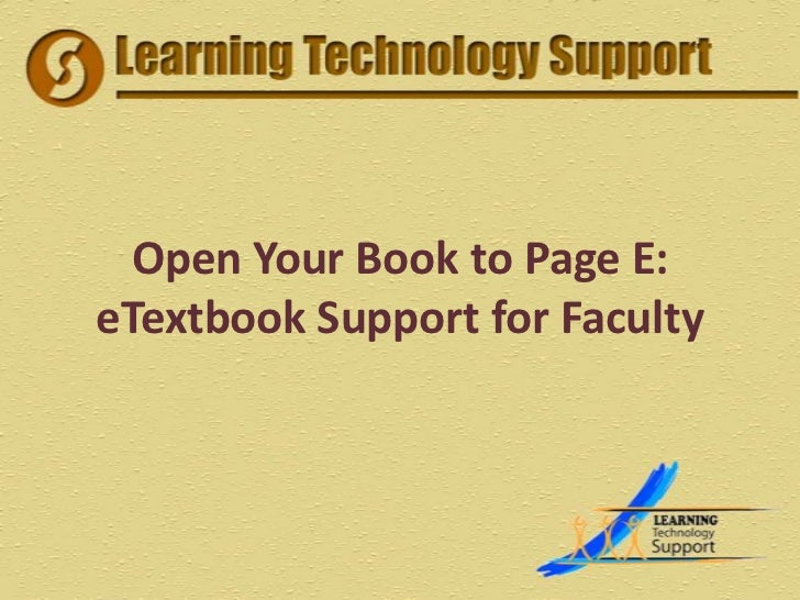 Open Your Book to Page E:eTextbook Support for Faculty<br />