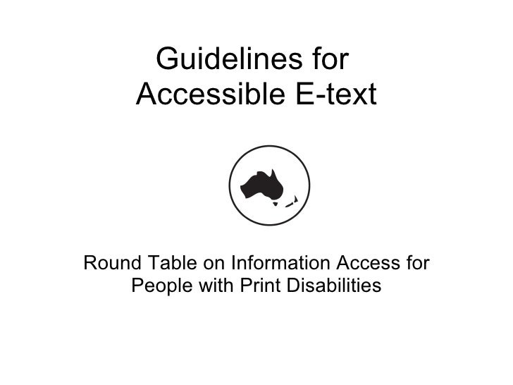Guidelines for  Accessible E-text Round Table on Information Access for People with Print Disabilities