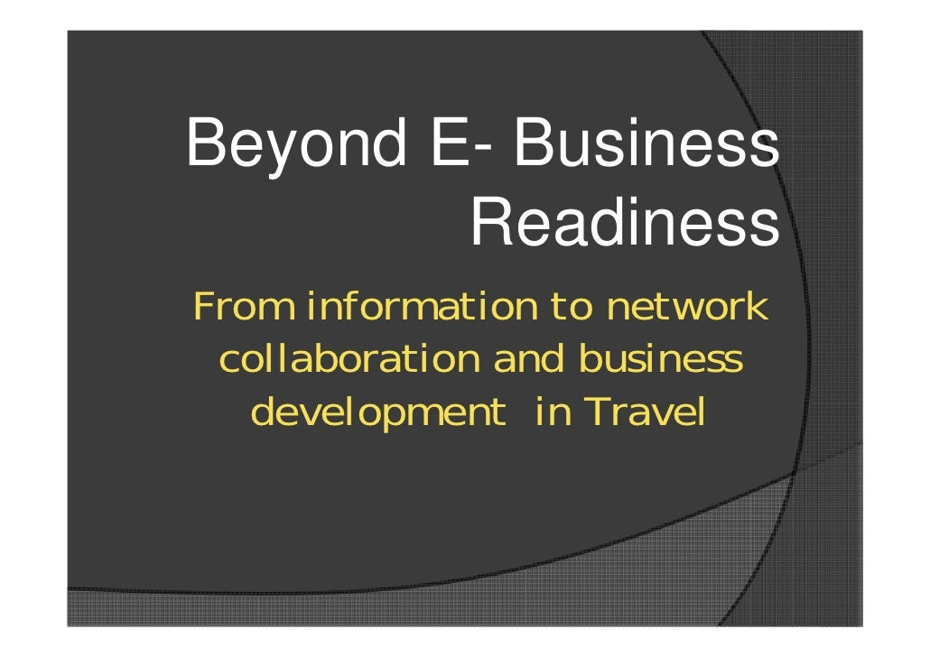 Beyond Ebusiness Readiness in tourism - etourism-Forum