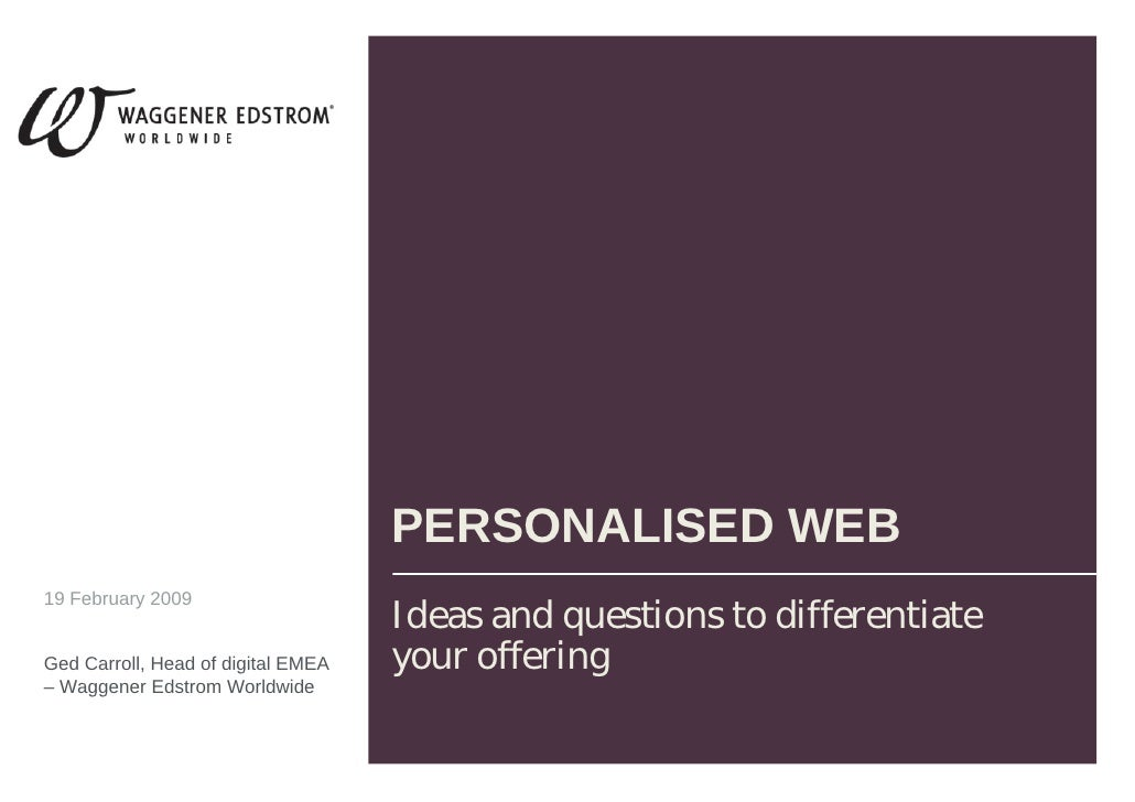 PERSONALISED WEB 19 February 2009                                     Ideas and questions to differentiate Ged Carroll, He...