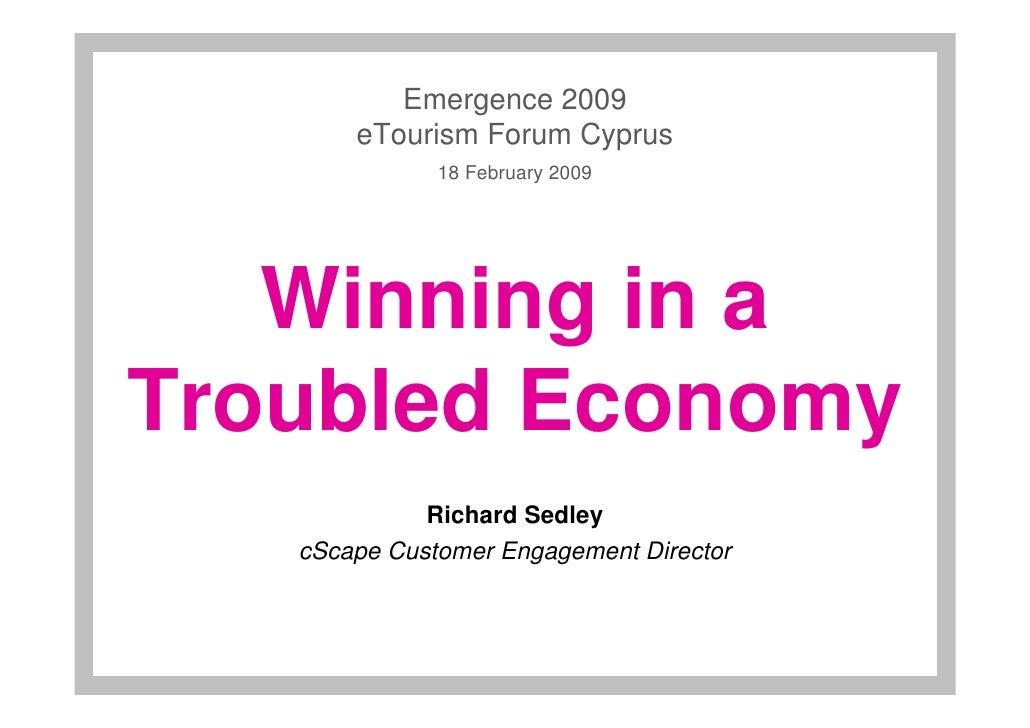 Emergence 2009        eTourism Forum Cyprus               18 February 2009        Winning in a Troubled Economy           ...