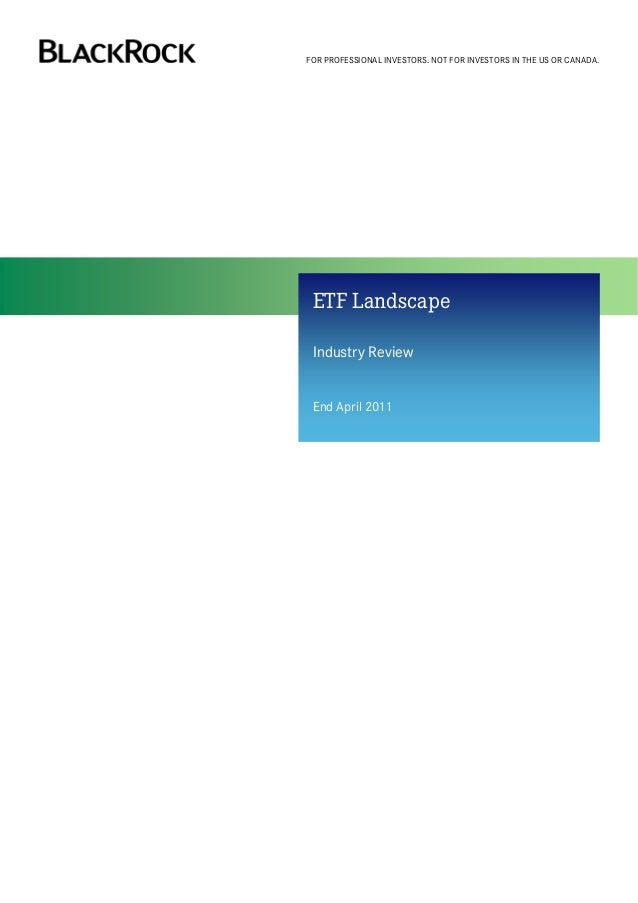 FOR PROFESSIONAL INVESTORS. NOT FOR INVESTORS IN THE US OR CANADA. ETF Landscape Industry Review End April 2011