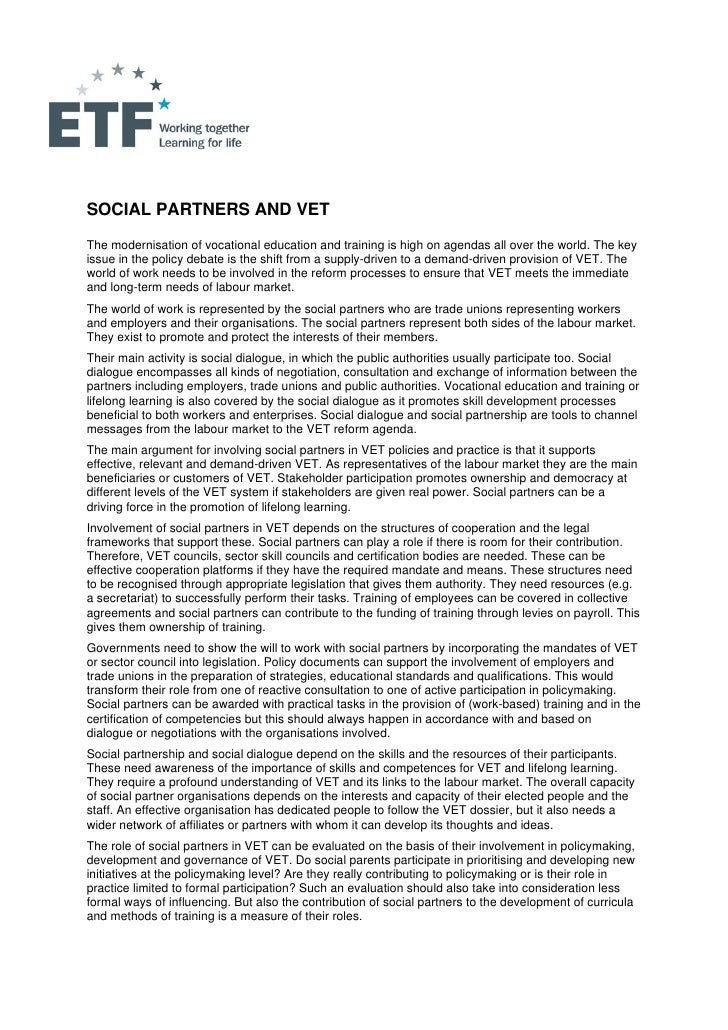 SOCIAL PARTNERS AND VETThe modernisation of vocational education and training is high on agendas all over the world. The k...