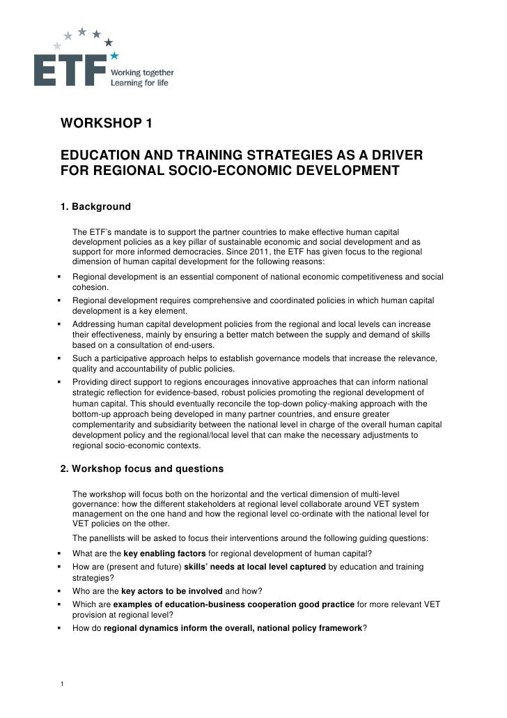 WORKSHOP 1EDUCATION AND TRAINING STRATEGIES AS A DRIVERFOR REGIONAL SOCIO-ECONOMIC DEVELOPMENT1. Background    The ETF's m...