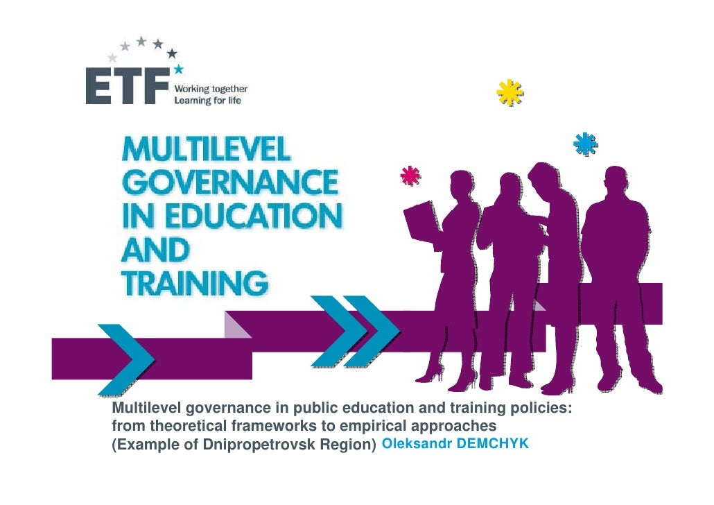 Multilevel governance in public education and training policies:from theoretical frameworks to empirical approaches(Exampl...