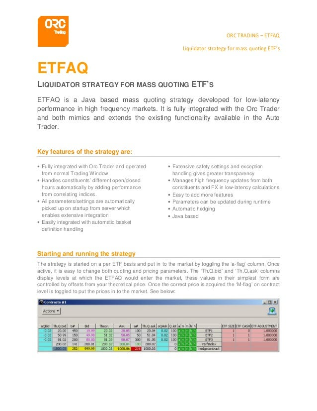ORC TRADING – ETFAQ Liquidator strategy for mass quoting ETF's ETFAQ LIQUIDATOR STRATEGY FOR MASS QUOTING ETF'S ETFAQ is a...