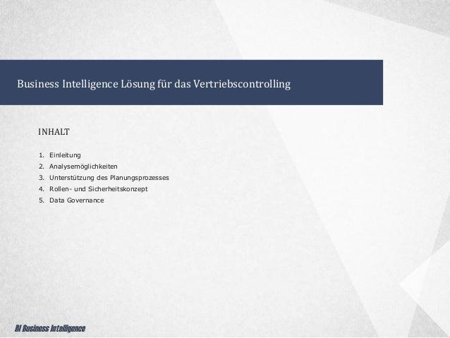 Business Intelligence Lösung für das Vertriebscontrolling 1. Einleitung 2. Analysemöglichkeiten 3. Unterstützung des Planu...