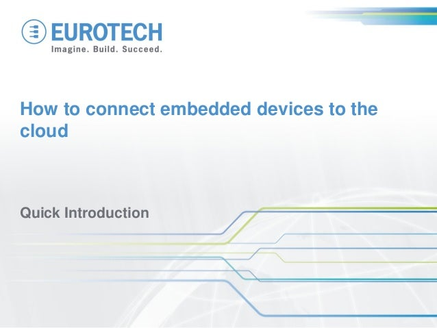 How to connect embedded devices to thecloudQuick Introduction