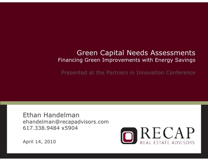 Green Capital Needs Assessments                      Financing Green Improvements with Energy Savings                     ...
