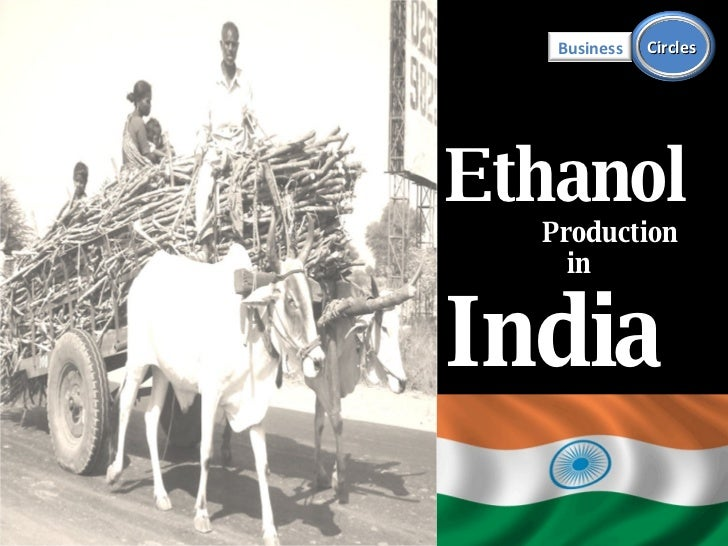 Ethanol Production in  India Business Circles