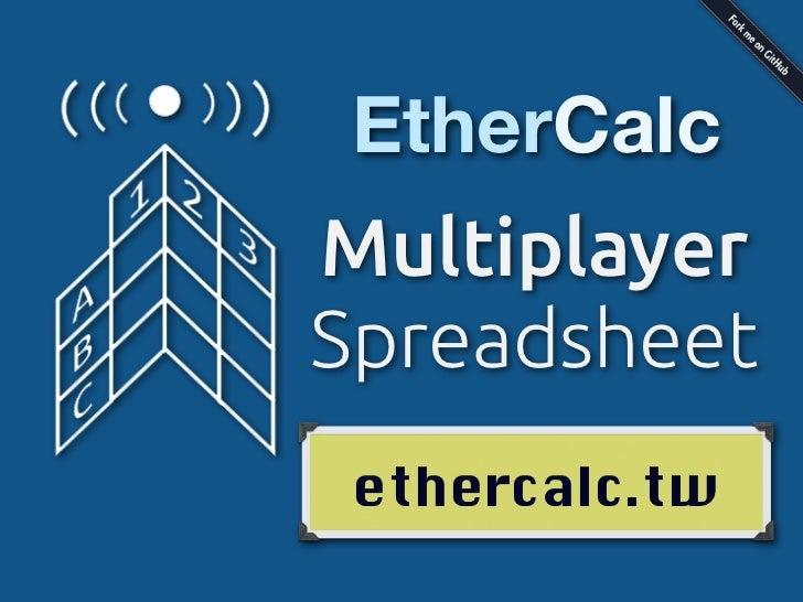 EtherCalc: Multiplayer Spreadsheet