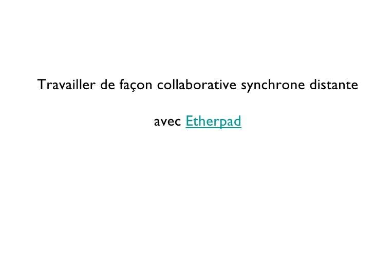 Travailler de façon collaborative synchrone distante avec  Etherpad