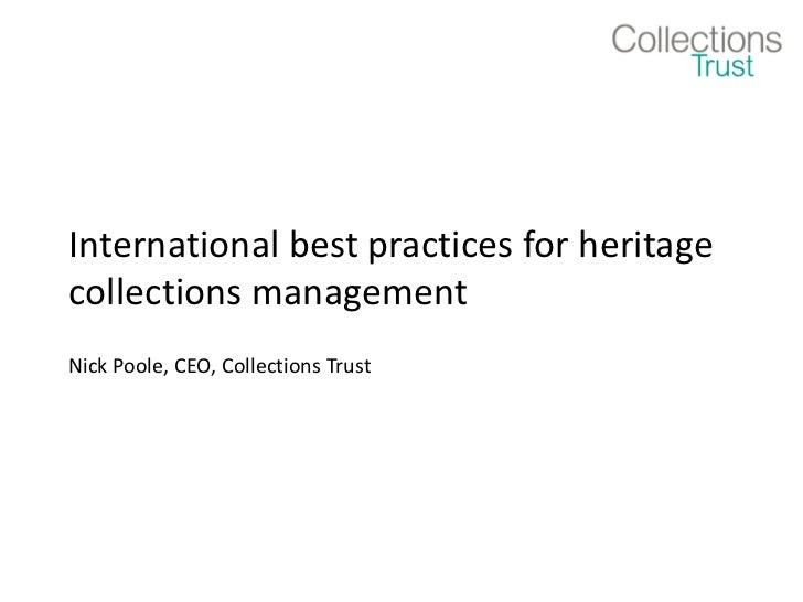 International best practices for heritagecollections managementNick Poole, CEO, Collections Trust