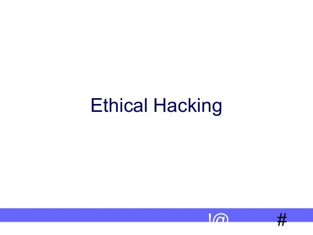 Ethical Hacking  !@  #