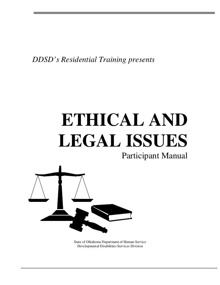 DDSD's Residential Training presents            ETHICAL AND        LEGAL ISSUES                                           ...