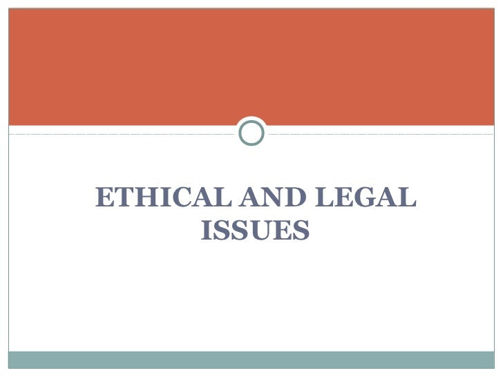 Ethical and legal issues order 3
