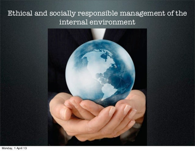 Ethical and socially responsible management of the internal environment