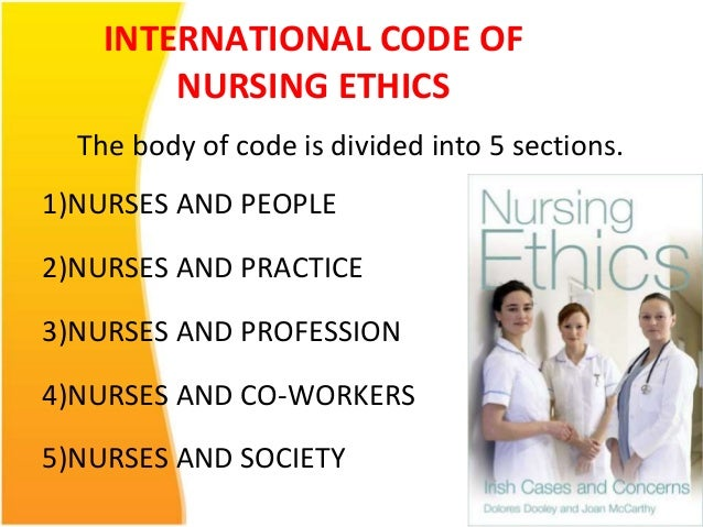ethics in nursing As technology continues to expand, so do the ethical concerns ethics is a branch  of knowledge that utilizes conceptual tools to assess.