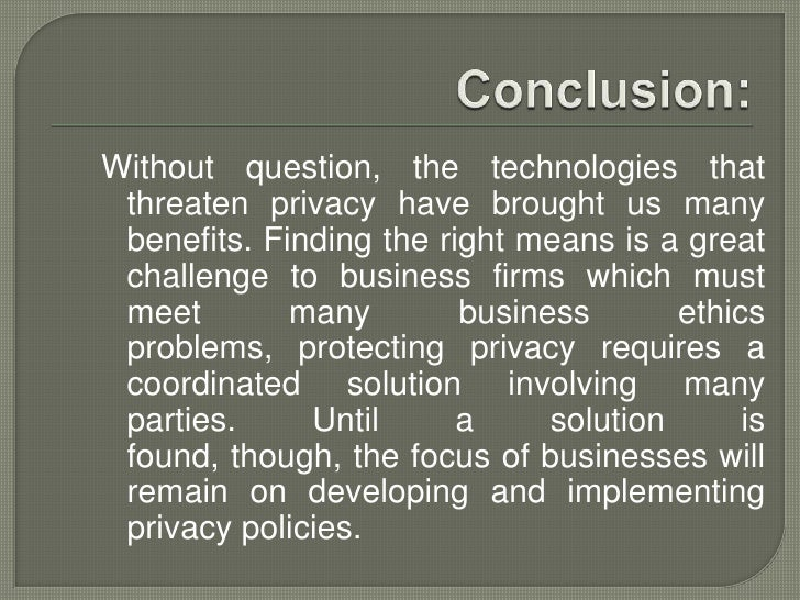 ethics privacy in the workplace To ethical lapses such as privacy violations, inaccuracies,  and protecting  employees from workplace harassment (sprague, 2007.