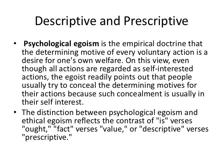 a study on psychological egoism The study of altruism was the initial impetus behind george r price's development of the price equation psychological altruism is contrasted with psychological egoism, which refers to the motivation to increase one's own welfare.