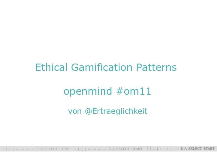 Ethical Gamification Patterns     openmind #om11      von @Ertraeglichkeit