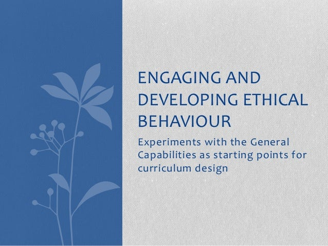 Experiments with the GeneralCapabilities as starting points forcurriculum designENGAGING ANDDEVELOPING ETHICALBEHAVIOUR