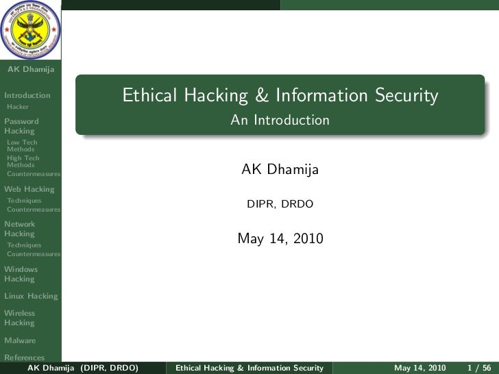 Ethical   Hacking &  Information    Security  AK Dhamija   Introduction Hacker                          Ethical Hacking & ...