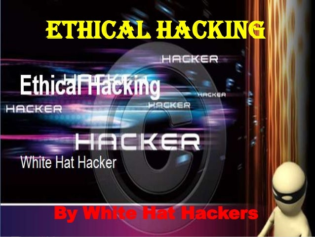 Ethical Hacking By White Hat Hackers