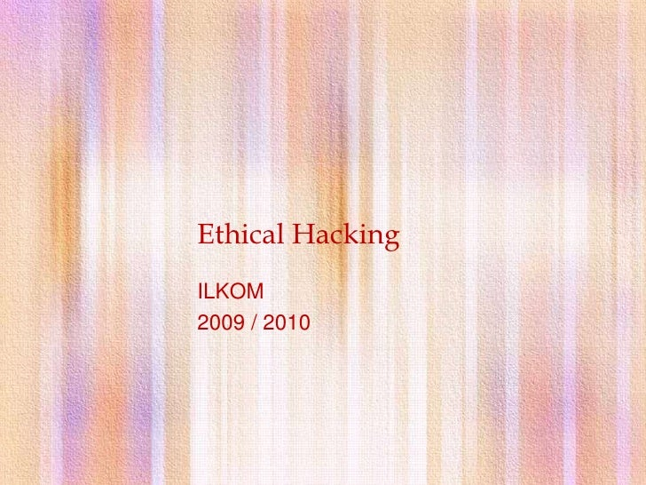 Ethical Hacking<br />ILKOM<br />2009 / 2010<br />