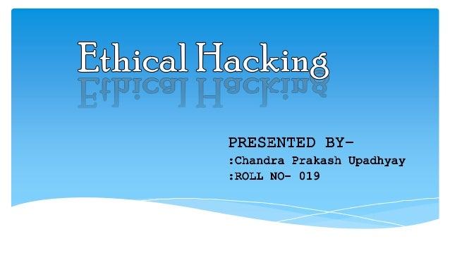 Ethical hacking by chandra prakash upadhyay