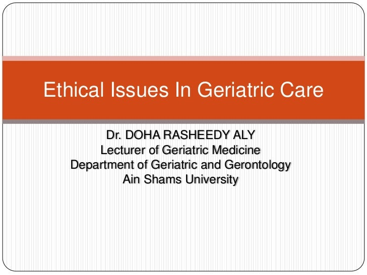 Ethical issues in geriatric practice