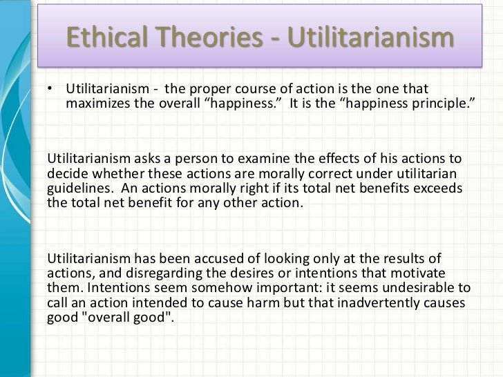 ethics utilitarianism Ethics in utilitarianism has to with what brings the most happiness for the greatest number of people jeremy bentham is the one who originally developed the philosophy: he believed what brought the most amount of people happiness is what is ethic.
