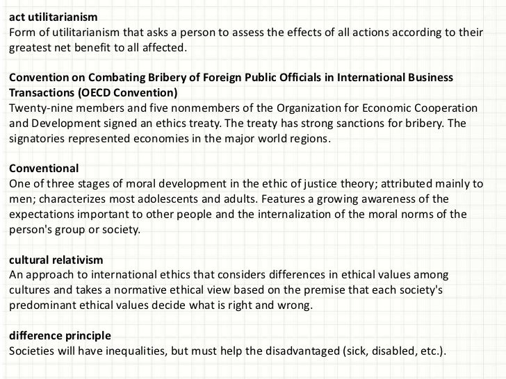 business ethics the effects of utilitarianism in an organization The area of ethics that is concerned with how we should live together with others and social organizations ought to be structured social ethics involves questions of political, economic, civic, and cultural norms aimed at promoting human well-being.